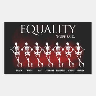 Equality. 'Nuff said. Rectangular Sticker