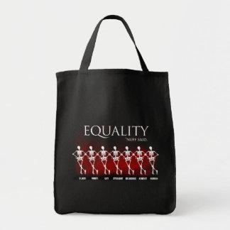 Equality. 'Nuff said. Tote Bag