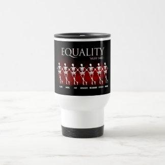 Equality. 'Nuff said. Travel Mug