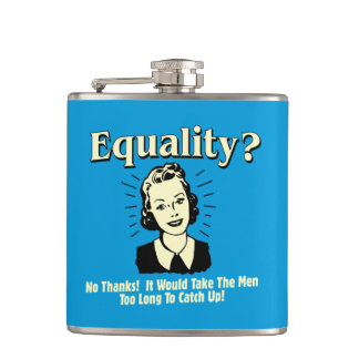 Equality: Take Men Too Long Catch Up Flask