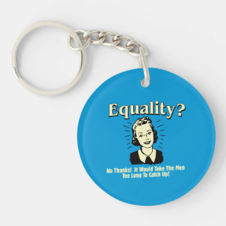 Equality: Take Men Too Long Catch Up Keychain