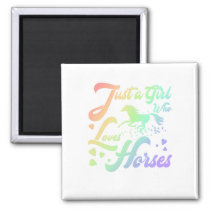 Equestrian just a Girl Who Loves Horses Horse Magnet