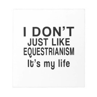 EQUESTRIANISM IS MY LIFE NOTEPAD