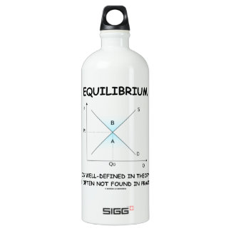 Equilibrium Is Well-Defined In Theory Not Often Water Bottle