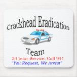 Equipo Mousepad de la erradicación de Crackhead Tapete De Raton
