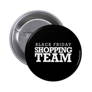 Equipo negro de las compras de viernes -- Humor Pin