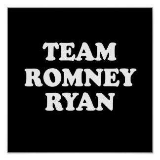 EQUIPO ROMNEY RYAN WHITE.png Posters