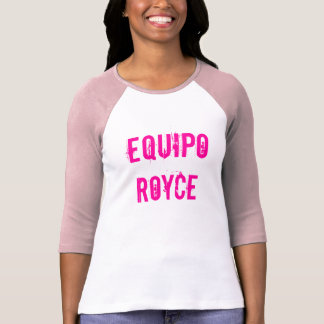 Equipo Royce / Team Royce T-Shirt