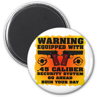 Equipped With .45 Caliber Security System Refrigerator Magnet