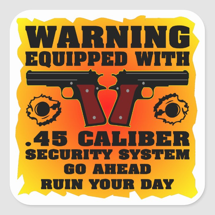 Equipped With .45 Caliber Security System Square Sticker