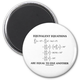 Equivalent Equations Are Equal To One Another 2 Inch Round Magnet