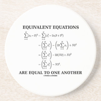 Equivalent Equations Are Equal To One Another Drink Coaster