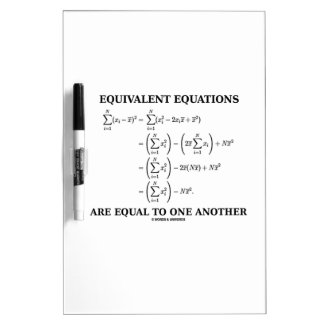 Equivalent Equations Are Equal To One Another Dry-Erase Whiteboards
