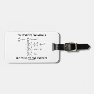 Equivalent Equations Are Equal To One Another Tag For Luggage