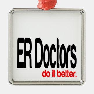 ER Doctors do it Better Metal Ornament