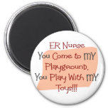 ER Nurse COME TO MY PLAYGROUND MY TOYS Magnets