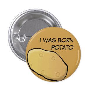 Era botón nacido de la patata pin redondo de 1 pulgada