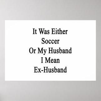 Era fútbol o mi marido que significo Ex-Husba Póster