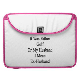 Era golf o mi marido que significo al ex marido funda macbook pro