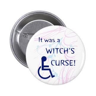 Era la maldición de una bruja: Incapacidad Pin Redondo De 2 Pulgadas