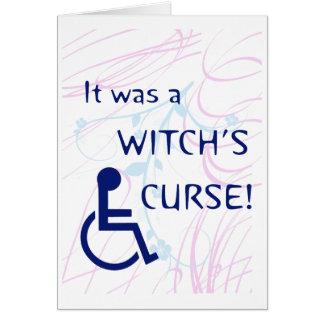 Era la maldición de una bruja: Incapacidad Tarjeta De Felicitación