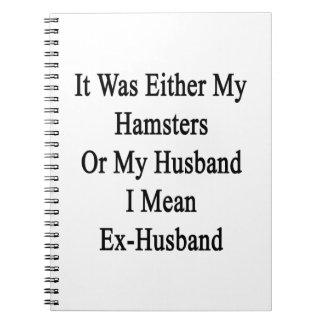 Era mis hámsteres o mi marido que significo Ex Note Book