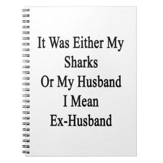 Era mis tiburones o mi marido que significo a ex libro de apuntes
