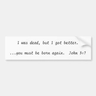 Era muerto, pero conseguí mejor….usted debe ser bo pegatina para auto