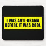 Era Obama anti antes de que fuera fresco Alfombrillas De Ratones