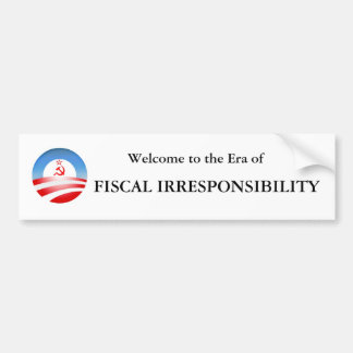 Era of Fiscal Irresponsibility Bumper Sticker