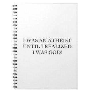 ¡Era un ateo hasta que realizara que era dios! Cuaderno