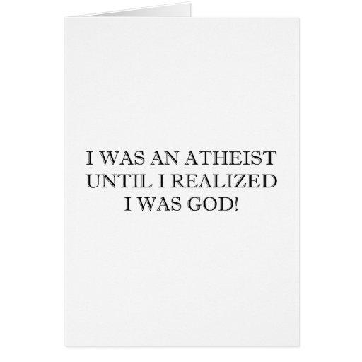 ¡Era un ateo hasta que realizara que era dios! Tarjetas