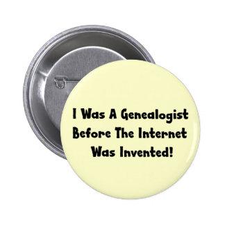 Era un Genealogist antes de que el Internet fuera Pin Redondo De 2 Pulgadas