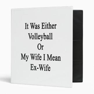 """Era voleibol o mi esposa que significo a la ex carpeta 1"""""""