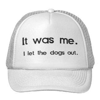 Era yo, yo dejó los perros hacia fuera gorro de camionero