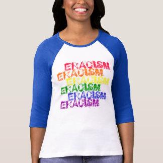 ERACISM, ERACISM, ERACISM, ERACISM, ERACISM, ER... T-Shirt