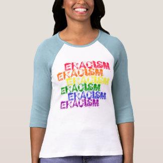 ERACISM, ERACISM, ERACISM, ERACISM, ERACISM, ER... TEES