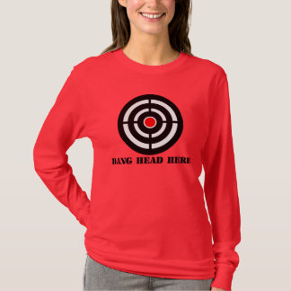 Ergonomic Stress Relief: Bang Head Here T-Shirt