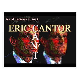 Eric Cantor CAN'T - greeting cards Postcard