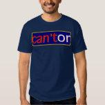 Eric Can'tor T Shirts