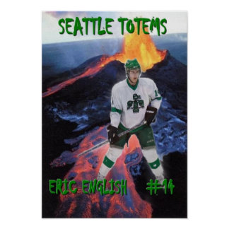 Eric English - Seattle Totems Poster
