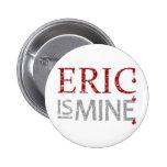 Eric es el mío pin