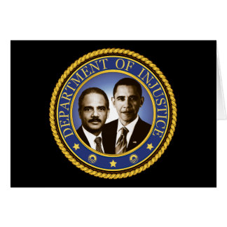 Eric Holder and the Department of Injustice Card