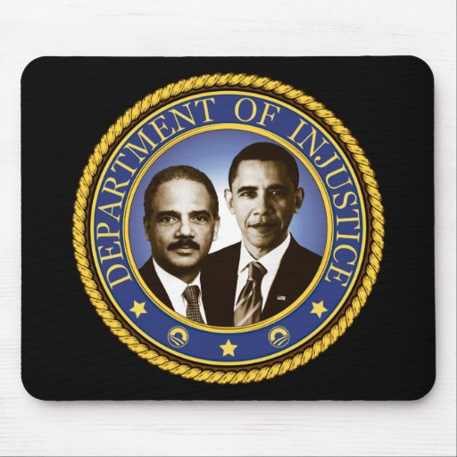 Eric Holder and the Department of Injustice Mouse Pads