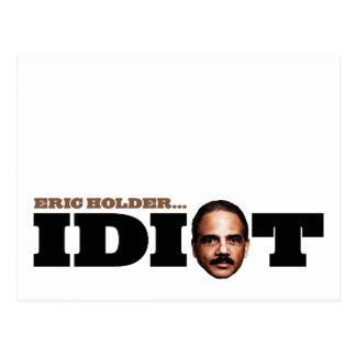 Eric Holder is an Idiot Postcard