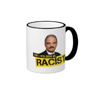 Eric Holder is Racist Ringer Coffee Mug