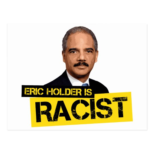 Eric Holder is Racist Postcard