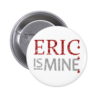 Eric is Mine Pinback Button