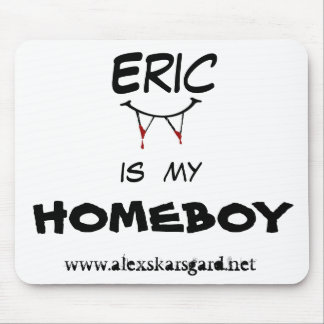 """Eric is my Homeboy"" mouse pad"