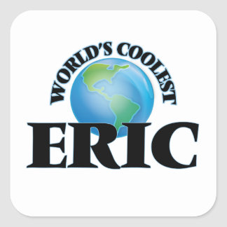 Eric más fresco del mundo pegatina cuadrada